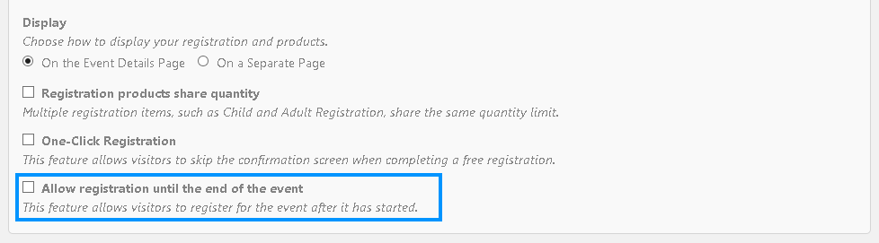 image of the checkbox location to allow for registration until the end of the event.
